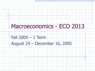 Macroeconomics - ECO 2013