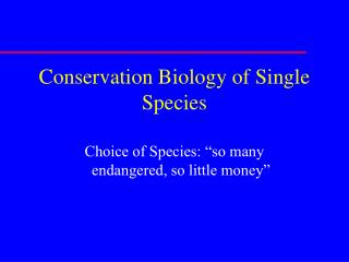 Conservation Biology of Single Species