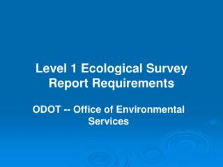Level 1 Ecological Survey Report Requirements