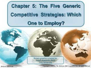 Chapter  5:  The  Five  Generic  Competitive  Strategies: Which One to Employ?