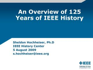 An Overview of 125 Years of IEEE History
