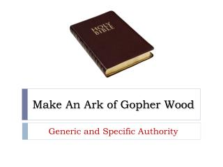 Make An Ark of Gopher Wood