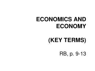 ECONOMICS AND ECONOMY (KEY TERMS) RB, p. 9-13