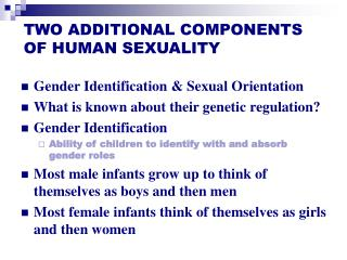 TWO ADDITIONAL COMPONENTS OF HUMAN SEXUALITY