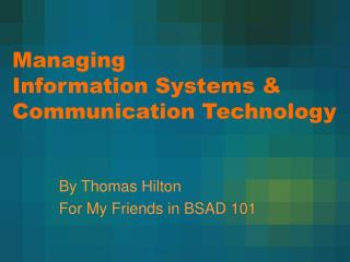 Managing  Information Systems & Communication Technology