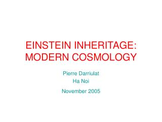EINSTEIN INHERITAGE: MODERN COSMOLOGY