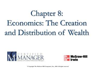 Chapter 8: Economics: The Creation and Distribution of Wealth