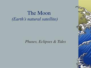 The Moon (Earth's natural satellite)