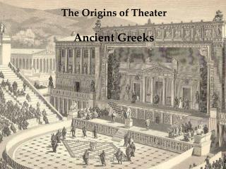 The Origins of Theater Ancient Greeks