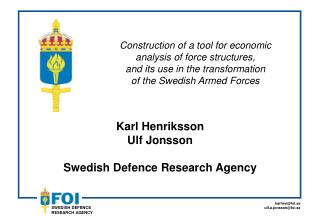 Karl Henriksson Ulf Jonsson Swedish Defence Research Agency