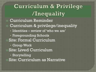 Curriculum & Privilege /Inequality