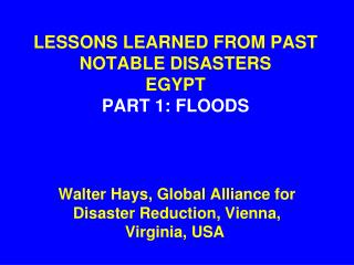 LESSONS LEARNED FROM PAST NOTABLE DISASTERS EGYPT PART 1: FLOODS