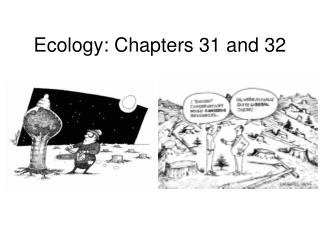 Ecology: Chapters 31 and 32
