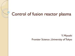 Control of fusion reactor plasma