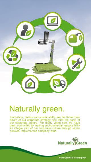Naturally green.
