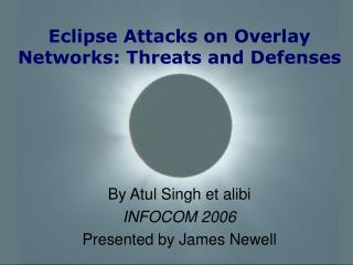 Eclipse Attacks on Overlay Networks: Threats and Defenses