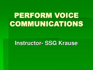 PERFORM VOICE COMMUNICATIONS