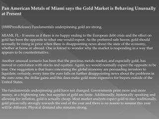 Pan American Metals of Miami says the Gold Market is Behavin