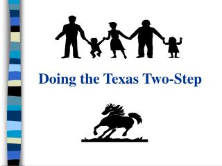 Doing the Texas Two-Step