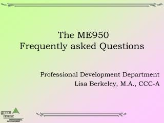 The ME950 Frequently asked Questions