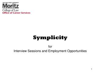 Symplicity for  Interview Sessions and Employment Opportunities