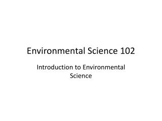 Environmental Science 102