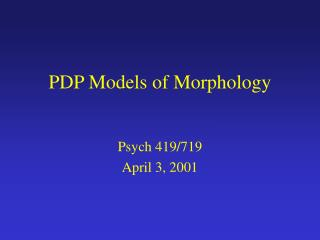 PDP Models of Morphology
