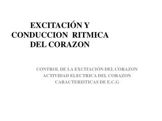 EXCITACIÓN Y CONDUCCION  RITMICA DEL CORAZON