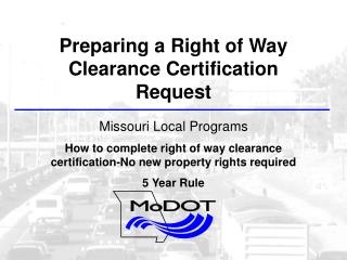 Preparing a Right of Way Clearance Certification Request Missouri Local Programs