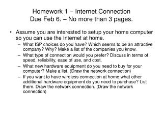 Homework 1 – Internet Connection Due Feb 6. – No more than 3 pages.