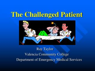 The Challenged Patient