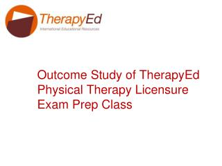 Outcome Study of TherapyEd Physical Therapy Licensure Exam Prep Class