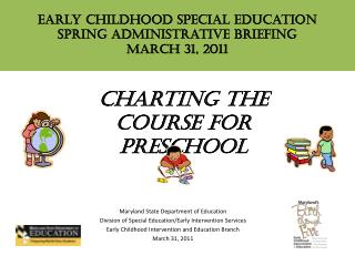 Early Childhood Special Education  Spring Administrative Briefing March 31, 2011