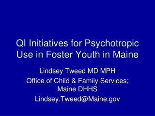 QI Initiatives for Psychotropic Use in Foster Youth in Maine