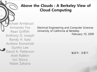 Above the Clouds : A Berkeley View of Cloud Computing