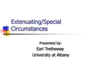 Extenuating/Special Circumstances