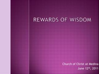 Rewards of Wisdom