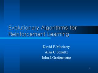 Evolutionary Algorithms for Reinforcement Learning