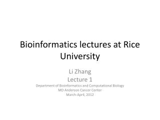 Bioinformatics lectures at Rice University
