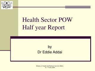 Health Sector POW Half year Report