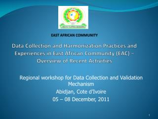 Regional workshop for Data Collection and Validation Mechanism Abidjan, Cote d'Ivoire