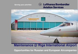 Maintenance @ Riga International Airport Opportunities for Russian and European Aircompanies