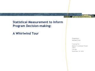Statistical Measurement to Inform Program Decision-making: A Whirlwind Tour