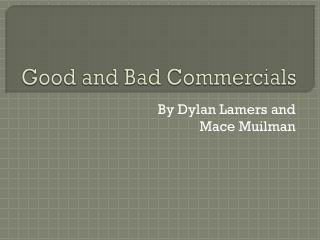 Good and  Bad Commercials