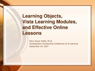Learning Objects,  Vista Learning Modules, and Effective Online Lessons