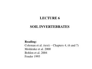 LECTURE 6       SOIL INVERTEBRATES Reading: