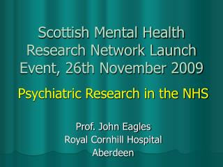 Scottish Mental Health Research Network Launch Event, 26th November 2009
