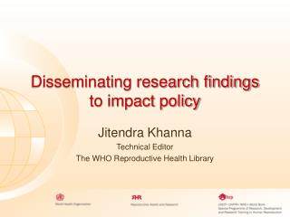 Disseminating research findings  to impact policy