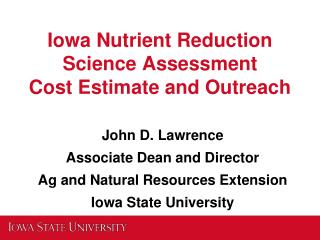 Iowa Nutrient Reduction Science Assessment Cost Estimate and Outreach