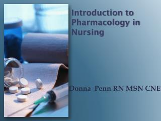 Introduction to Pharmacology in Nursing